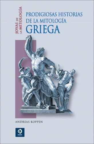 Portada del libro Prodigiosas historias de la mitología griega (Joyas de la mitologia/ Jewels of Mythology)