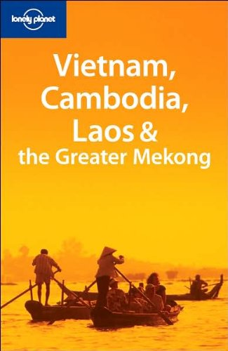 Vietnam, Cambodia & Laos 1 (Lonely Planet Multi Country Guides)