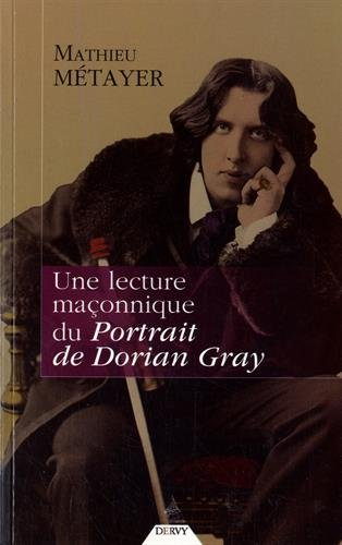Une lecture maçonnique du Portrait de Dorian Gray par From Twisted Press
