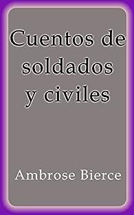 Cuentos de soldados y civiles par Ambrose Bierce