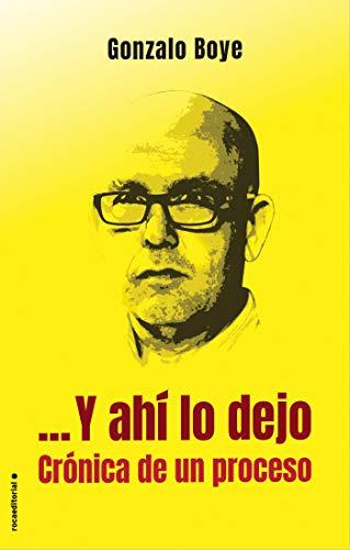 …Y ahí lo dejo. Crónica de un proceso (Eldiario.es) por Gonzalo Boye