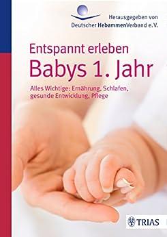entspannt-erleben-babys-1-jahr-alles-wichtige-ernhrung-schlafen-gesunde-entwicklung-pflege