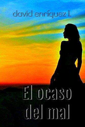 El ocaso del mal (Elixir de muerte nº 3) par David Enríquez L.