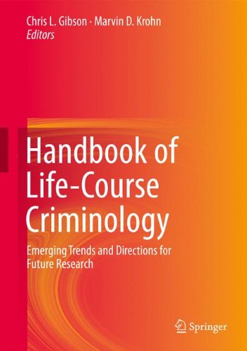 Handbook of Life-Course Criminology: Emerging Trends and Directions for Future Research