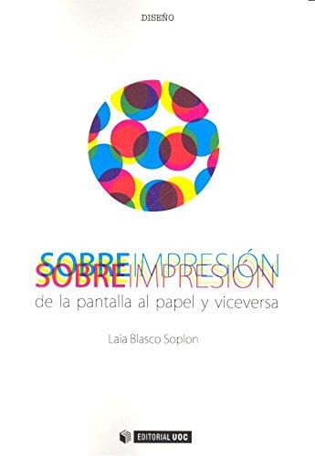 Sobreimpresión : de la pantalla al papel y viceversa