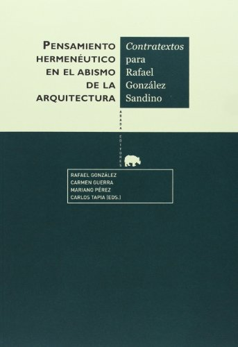 Pensamiento Hermenéutico En El Abismo De La Arquitectura (Lecturas de historia del arte)