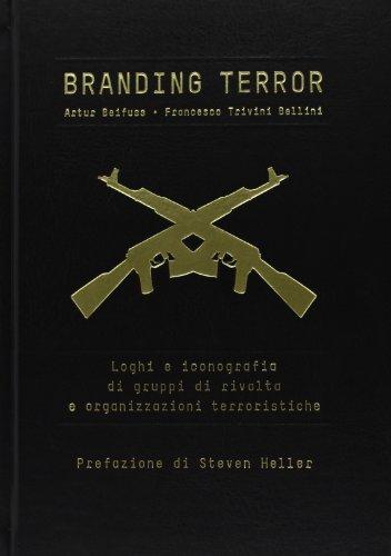 Branding terror. Loghi e iconografia di gruppi di rivolta e organizzazioni terroristiche
