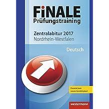 FiNALE Prüfungstraining Zentralabitur Nordrhein-Westfalen: Deutsch 2017