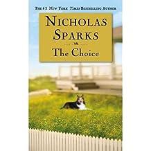 [The Choice] [by: Nicholas Sparks]