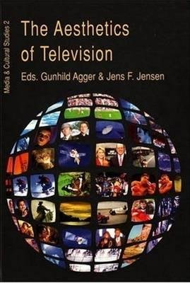 [(The Aesthetics of Television)] [Author: Gunhild Agger] published on (June, 2002)
