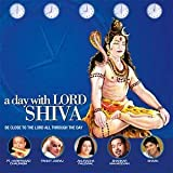 A Day with Lord Shiva: Be Close to the L...