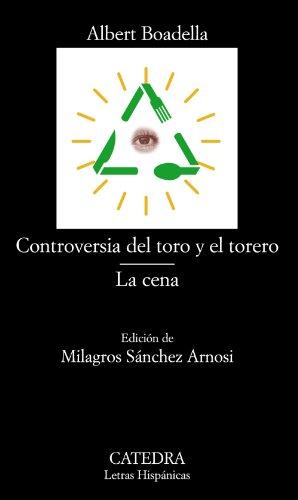 Portada del libro Controversia del toro y el torero; La cena (Letras Hispánicas)