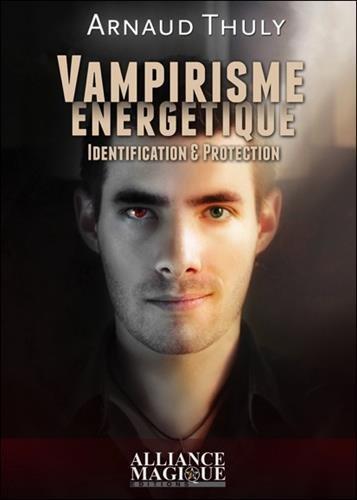 Vampirisme nergtique - Identification & Protection