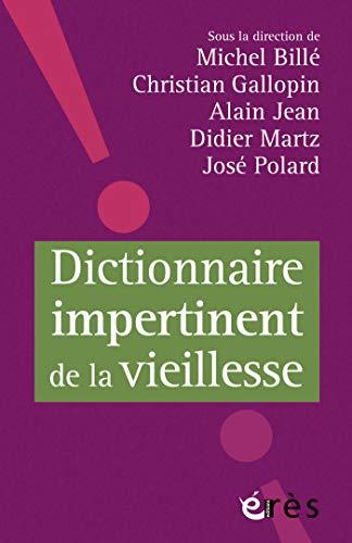 Dictionnaire impertinent de la vieillesse (L'AGE ET LA VIE)