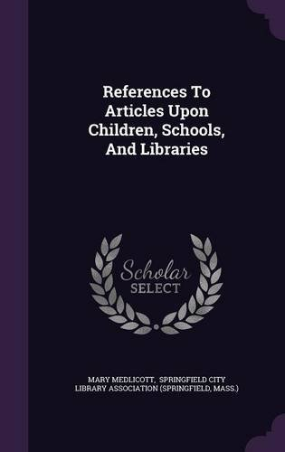 References To Articles Upon Children, Schools, And Libraries