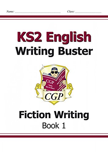 KS2 English Writing Buster - Fiction Writing - Book 1 (CGP KS2 English)