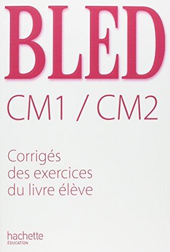 Bled CM1/CM2 : Corrigs des exercices du livre lve