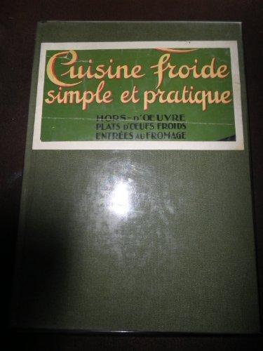 CUISINE FROIDE SIMPLE ET PRATIQUE. hors-d'oeuvre. plats d'oeufs froids. entrées au fromage.