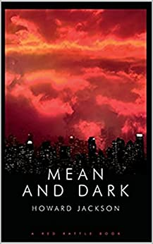MEAN AND DARK by [Jackson, Howard]