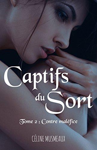 Captifs du sort: 2 – Contre maléfice par Céline Musmeaux