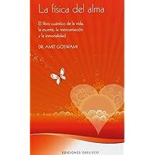 Fisica del alma, La (Spanish Edition) by Goswami (2008-11-16)