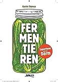 Fermentieren: Superfood für den Darm - Katrin Thomas