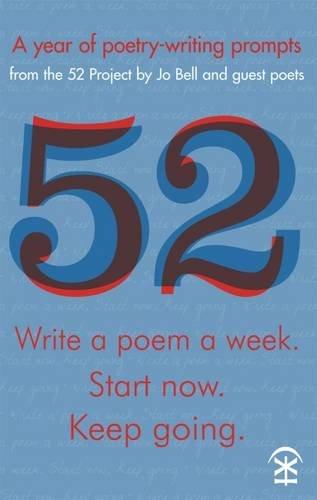 52: Write a Poem a Week. Start Now. Keep Going di Jo Bell