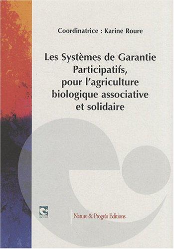 Les systèmes de garantie participatifs pour l'agriculture biologique associative et solidaire par Karine Roure