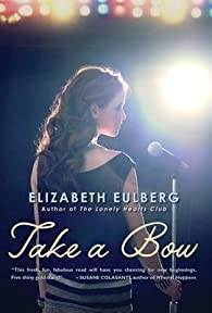 [Take a Bow]  [published: April, 2012] par  Elizabeth Eulberg