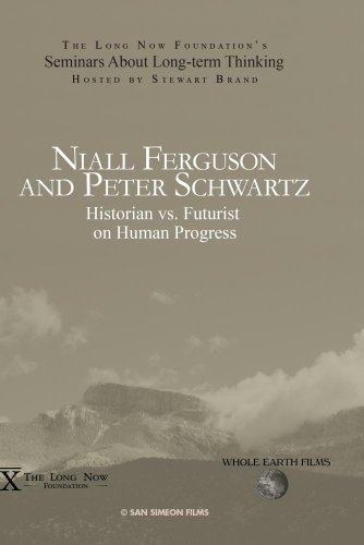 Niall Ferguson and Peter Schwartz: Historian vs. Futurist on Human Progress by Peter Schwartz, Stewart Brand Niall Ferguson Betsey Johnson Jeans