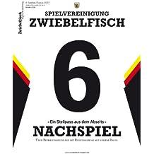 """Zwiebelfisch. Magazin für Gestaltung / Nachspiel. """"Ein Steilpass aus dem Abseits"""": Über Befreiungsschläge bei Rudelbildung auf engem Raum"""
