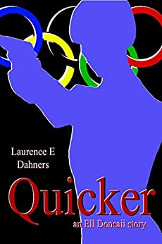 Quicker (an Ell Donsaii story #1) (English Edition) di [Dahners, Laurence]