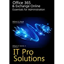 Office 365 & Exchange Online: Essentials for Administration (IT Pro Solutions) by William Stanek (2016-01-08)