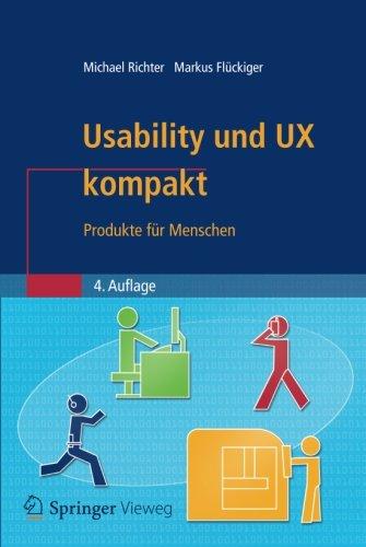 Usability und UX kompakt: Produkte für Menschen (IT kompakt)