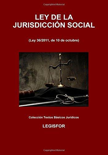 Ley de la Jurisdicción Social: 3.ª edición (2017). Colección Textos Básicos Jurídicos por Legisfor