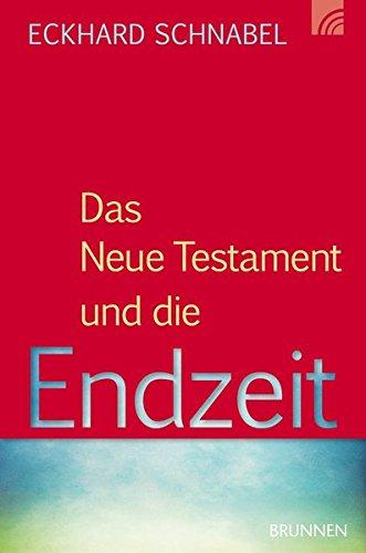 Das Neue Testament und die Endzeit (Das Christliche Leben Neue Testament)