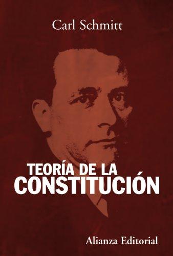 Teoría de la Constitución (Alianza Ensayo) por Carl Schmitt