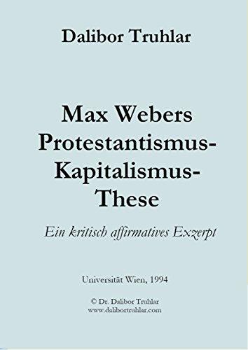 Max Webers Protestantismus Kapitalismus These Ein Kritisch