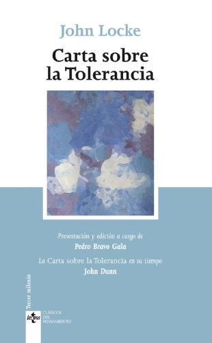 Carta sobre la Tolerancia: La Carta sobre la Tolerancia en su tiempo de John Dunn (Clásicos - Clásicos Del Pensamiento)