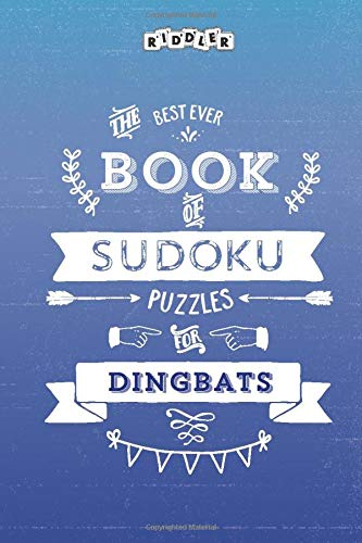 The Best Ever Book of Sudoku Puzzles for Dingbats