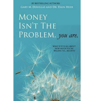 Money Isn't The Problem, You Are (Paperback) - Common