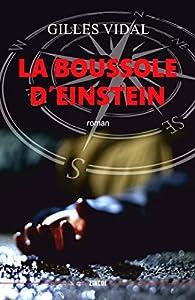 La boussole d'Einstein par Gilles Vidal