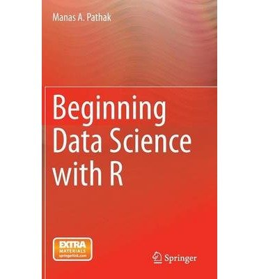 [(Beginning Data Science with R)] [Author: Manas A. Pathak] published on (December, 2014)