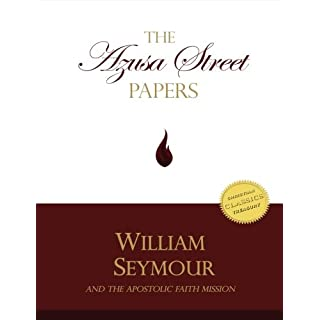 The Azusa Street Papers: The Apostolic Faith Mission Newsletter, 1906-1908