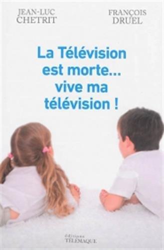 La Television Est Morte Vive Ma Television
