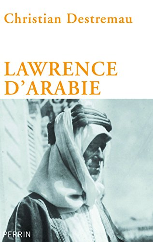 Lawrence d'Arabie par Christian DESTREMAU