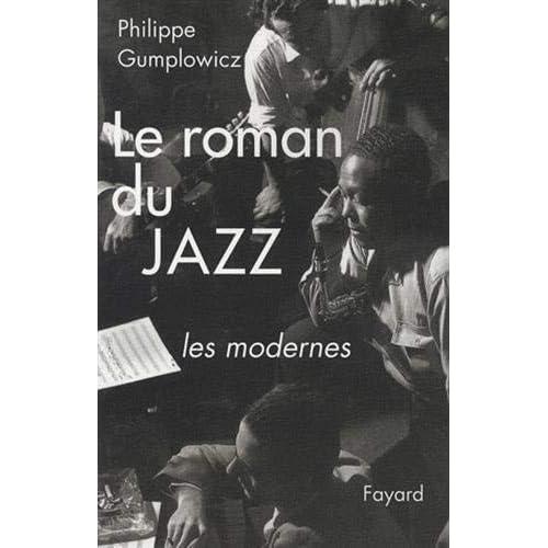 Le roman du jazz : Les modernes