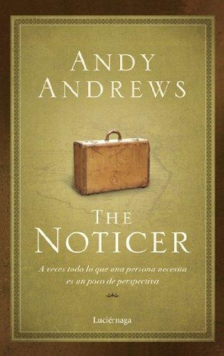 Portada del libro The Noticer: A veces todo lo que una persona necesita es un poco de perspectiva (Narrativa (luciernaga))