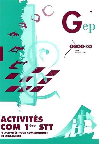 Activités Com 1re STT : 6 activités pour communiquer et organiser