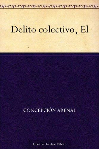 Delito colectivo, El por Concepción Arenal